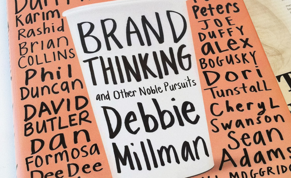 Brand Thinking and Other Noble Pursuits, the latest book by author Debbie Millman