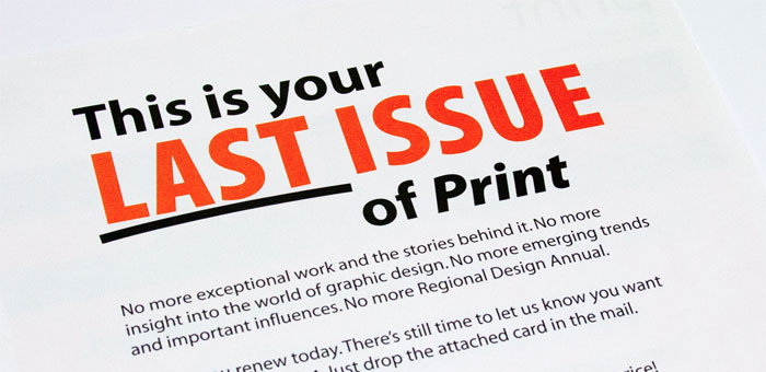 """This is your last issue of Print"""